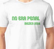 No era Penal! #NoEraPenal Unisex T-Shirt