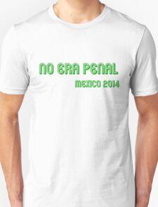 No era Penal! #NoEraPenal T-Shirt