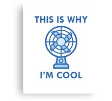 This Is Why I'm Cool Canvas Print