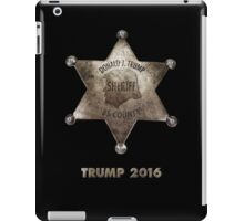 Trump the Sheriff. iPad Case/Skin