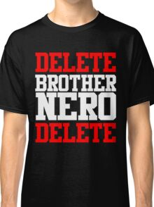 Delete Brother Nero Delete Classic T-Shirt