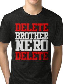 Delete Brother Nero Delete Tri-blend T-Shirt