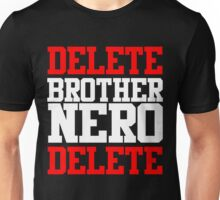 Delete Brother Nero Delete Unisex T-Shirt
