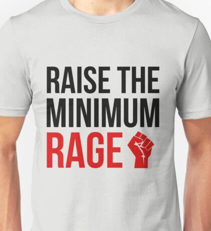 Raise the Minimum Rage Unisex T-Shirt
