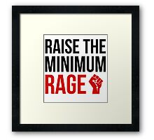 Raise the Minimum Rage Framed Print