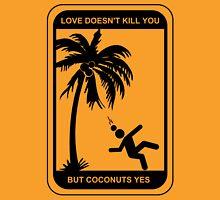 Love Doesn't Kill You Unisex T-Shirt