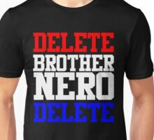 Delete Brother Nero Delete Version 2 Unisex T-Shirt