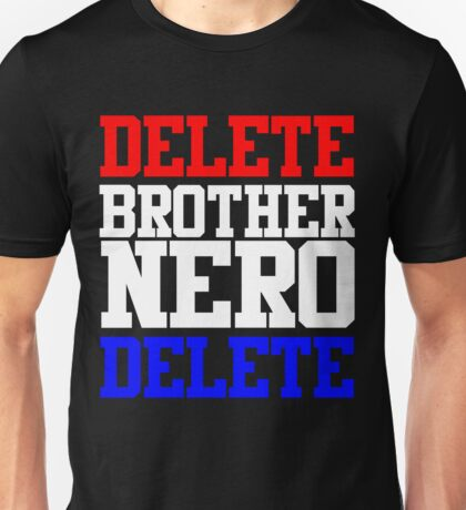Delete Brother Nero Delete Version 2 Unisex T-Shirt