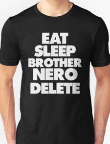 Eat Sleep Brother Nero Delete Unisex T-Shirt