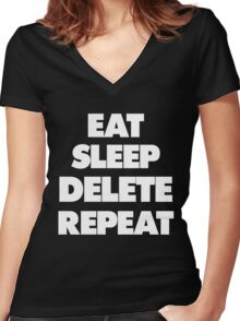 Eat Sleep Delete Repeat Women's Fitted V-Neck T-Shirt
