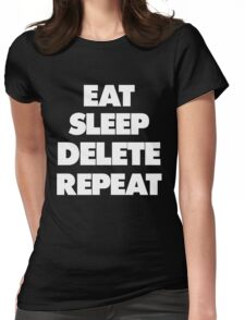 Eat Sleep Delete Repeat Womens Fitted T-Shirt