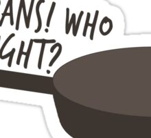 Frying Pans!  Sticker