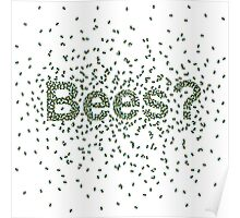 Bees? Poster