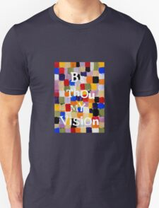 Be Thou My Vision Unisex T-Shirt