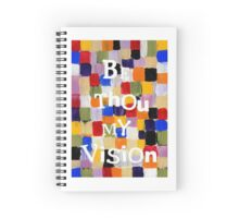 Be Thou My Vision Spiral Notebook