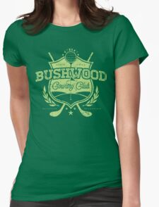 Bushwood Country Club Womens Fitted T-Shirt