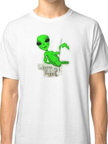 Wanna Probe? Classic T-Shirt
