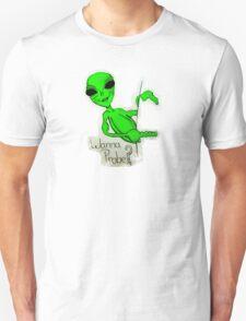 Wanna Probe? Unisex T-Shirt