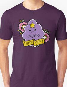 Lump Off! Unisex T-Shirt
