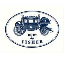Body By Fisher Art Print
