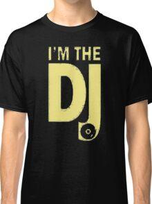 I'm The Dj Classic T-Shirt