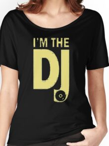 I'm The Dj Women's Relaxed Fit T-Shirt