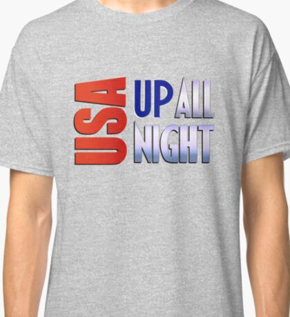 USA Up All Night Classic T-Shirt