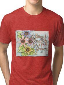 A Thing of Beauty Tri-blend T-Shirt