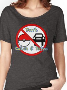 Don't Catch and Drive Women's Relaxed Fit T-Shirt