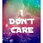 I Don't Care - in space! by immunetogravity