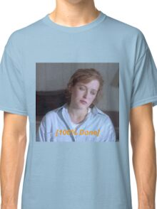 Dana Scully is So Done  Classic T-Shirt