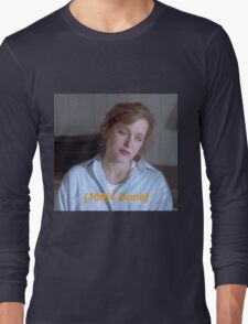 Dana Scully is So Done  Long Sleeve T-Shirt