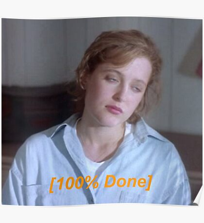 Dana Scully is So Done  Poster
