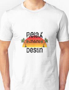 Relax Unwind Destin Florida. Unisex T-Shirt