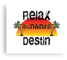 Relax Unwind Destin Florida. Canvas Print