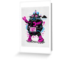 Robots Need Love, Too! Greeting Card