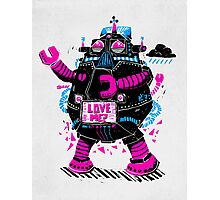 Robots Need Love, Too! Photographic Print