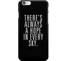 There's Always A Hope In Every Sky iPhone Case/Skin