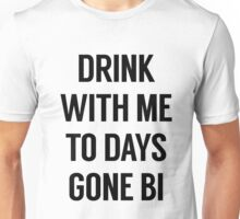 Drink With Me / Bi #1 Unisex T-Shirt
