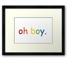 "Comic Sans Sarcastic ""oh boy."" Framed Print"