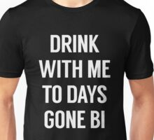 Drink With Me / Bi #2 Unisex T-Shirt