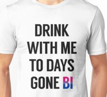 Drink With Me / Bi #3 Unisex T-Shirt