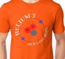 Mars 2030 - Helium-3 Our Last Hope Unisex T-Shirt