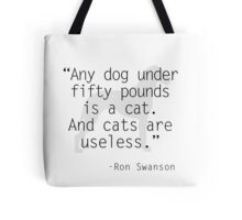 Ron Swanson: pets Tote Bag