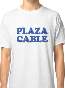 PLAZA CABLE Classic T-Shirt