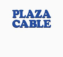 PLAZA CABLE Unisex T-Shirt