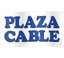PLAZA CABLE Poster