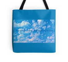 The wind rises quote Tote Bag