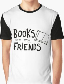 Books are my friends Graphic T-Shirt