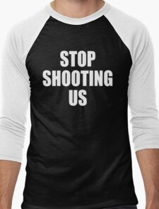 Stop Shooting Us - Black Lives Matter  Men's Baseball ¾ T-Shirt